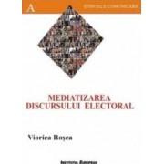 Mediatizarea discursului electoral - Viorica Rosca