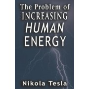 Problem of Increasing Human Energy, Paperback