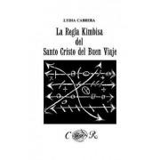 La Regla Kimbisa del Santo Cristo del Buen Viaje by Lydia Cabrera