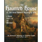 The Haunted House or the Great Amherst Mystery of 1879 by George MacDonald