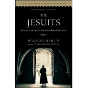 The Jesuits: The Society of Jesus and the Betrayal of the Roman Catholic Church