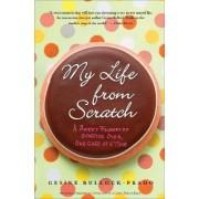 My Life from Scratch by Gesine Bullock-Prado