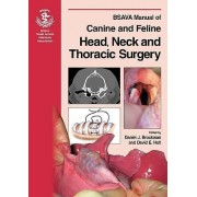 BSAVA Manual of Canine and Feline Head, Neck and Thoracic Surgery by Daniel Brockman
