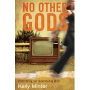 No Other Gods by Kelly Minter