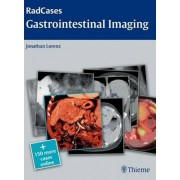 Radcases Gastrointestinal Imaging by Jonathan M. Lorenz