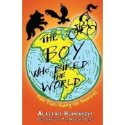 The Boy Who Biked the World: Part 2 by Alastair Humphreys