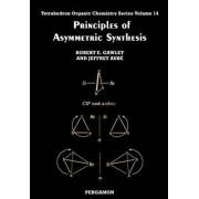 Principles of Asymmetric Synthesis by Robert E. Gawley