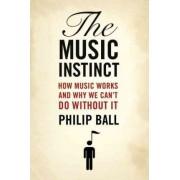 The Music Instinct by Philip Ball