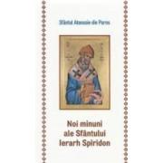 Noi minuni ale Sfantului Ierarh Spiridon - Sfantul Atanasie din Paros