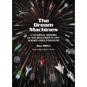 The Dream Machines-Pictorial History of the Spaceship in Art Science and Literature by Ron Miller