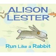 Run Like a Rabbit by Alison Lester