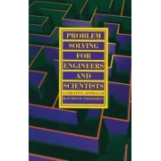 Problem Solving for Engineers and Scientists by Raymond Friedman