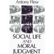 Social Life and Moral Judgement by Antony Flew