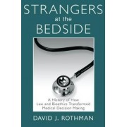 Strangers at the Bedside by David J. Rothman