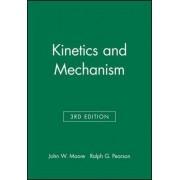 Kinetics and Mechanism by John W. Moore