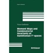 Moment Maps and Combinatorial Invariants of Hamiltonian Tn-Spaces by Victor Guillemin