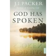 God Has Spoken by J. I. Packer