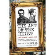 The Art of the Heist by Jr Myles J Connor