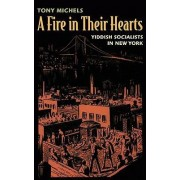 A Fire in Their Hearts by Tony Michels