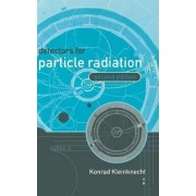 Detectors for Particle Radiation by Konrad Kleinknecht