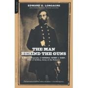 The Man Behind the Guns by Edward G. Longacre