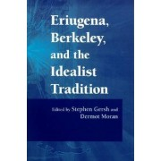 Eriugena, Berkeley, and the Idealist Tradition by Stephen Gersh