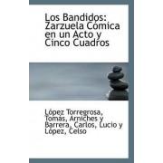 Los Bandidos by Lopez Torregrosa Tomas