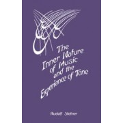The Inner Nature of Music and the Experience of Tone by Rudolf Steiner