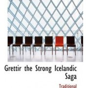 Grettir the Strong Icelandic Saga by Traditional