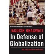 In Defense of Globalization by Jagdish N. Bhagwati