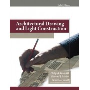 Architectural Drawing and Light Construction by Edward J. Muller