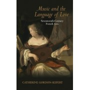 Music and the Language of Love by Catherine Elizabeth Gordon-Seifert