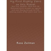 My First Eighty Years on this Planet: How love laughter faith and old-fashioned ethics brought our typical mid-west family through the life-altering events of the 1930's and '40's