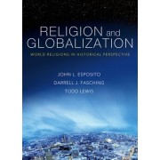 Religion and Globalization by John L. Esposito