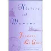 History and Memory by Jacques LeGoff