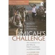 Micah's Challenge: The Church's Responsibility to the Global Poor by Marijke Hoek