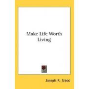 Make Life Worth Living by Joseph R Sizoo