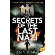 Secrets of the Last Nazi by Iain King