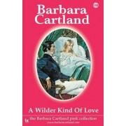 116. a Wilder Kind of Love by Barbara Cartland