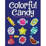 Colorful Candy by Smarter Activity Books For Kids