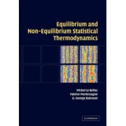 Equilibrium and Non-equilibrium Statistical Thermodynamics by Michel Le Bellac