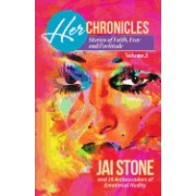 Her Chronicles: Stories of Faith, Fear and Fortitude, Volume 1