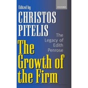 The Growth of the Firm by Christos Pitelis