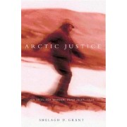 Arctic Justice by Shelagh D. Grant