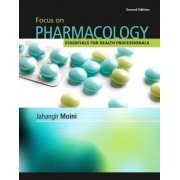 Focus on Pharmacology by Jahangir Moini