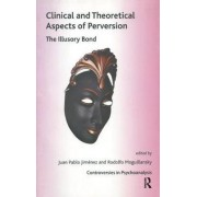 Clinical and Theoretical Aspects of Perversion by Juan Pablo Jimenez