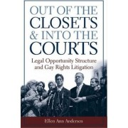 Out of the Closets and into the Courts by Ellen Ann Andersen