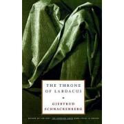 The Throne of Labdacus by Gjertrud Schnackenberg