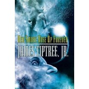 Her Smoke Rose Up Forever by James Tiptree