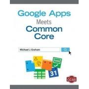 Google Apps Meets Common Core by Michael J. Graham